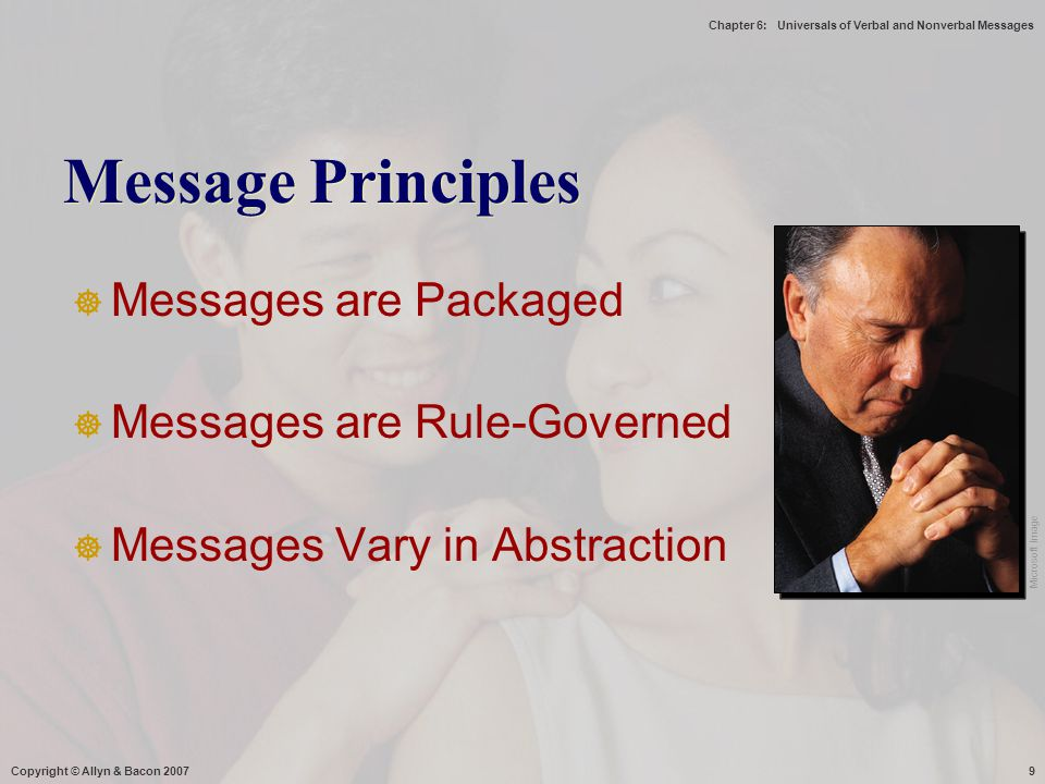Message Principles Messages are Packaged Messages are Rule-Governed