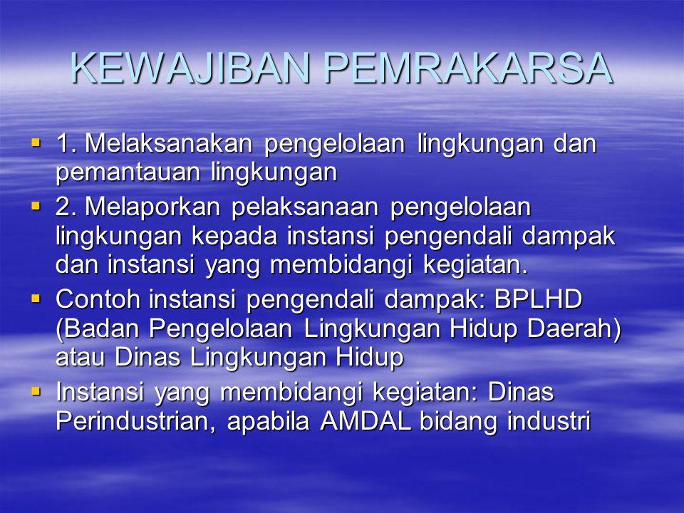 KEWAJIBAN PEMRAKARSA 1. Melaksanakan pengelolaan lingkungan dan pemantauan lingkungan.