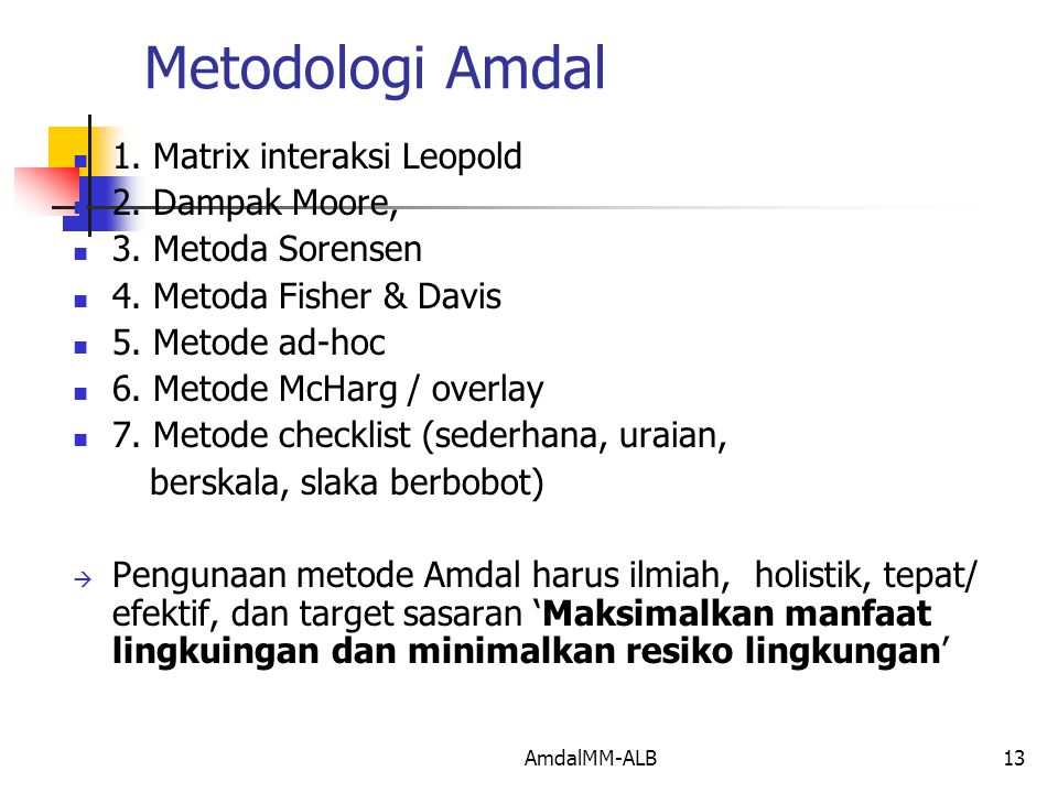 Metodologi Amdal 1. Matrix interaksi Leopold 2. Dampak Moore,