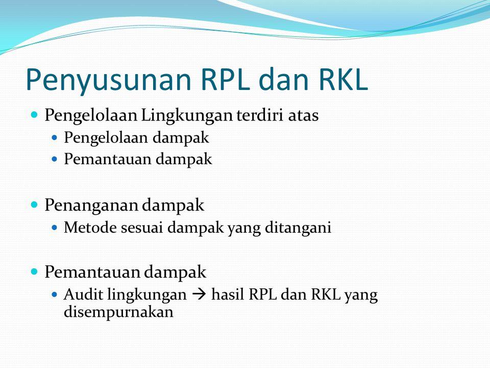 Penyusunan RPL dan RKL Pengelolaan Lingkungan terdiri atas
