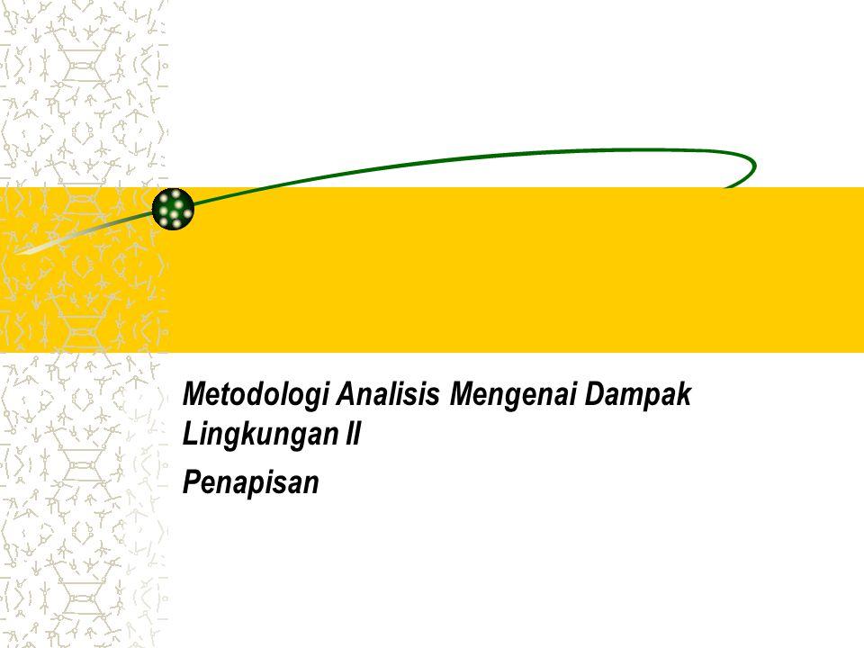 Metodologi Analisis Mengenai Dampak Lingkungan II Penapisan
