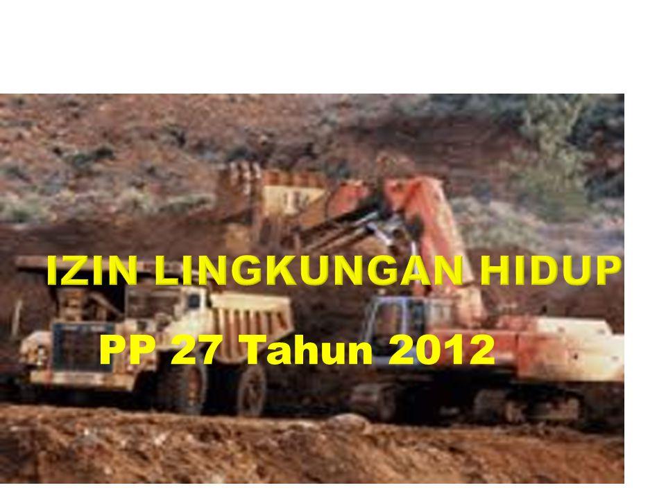 IZIN LINGKUNGAN HIDUP PP 27 Tahun 2012