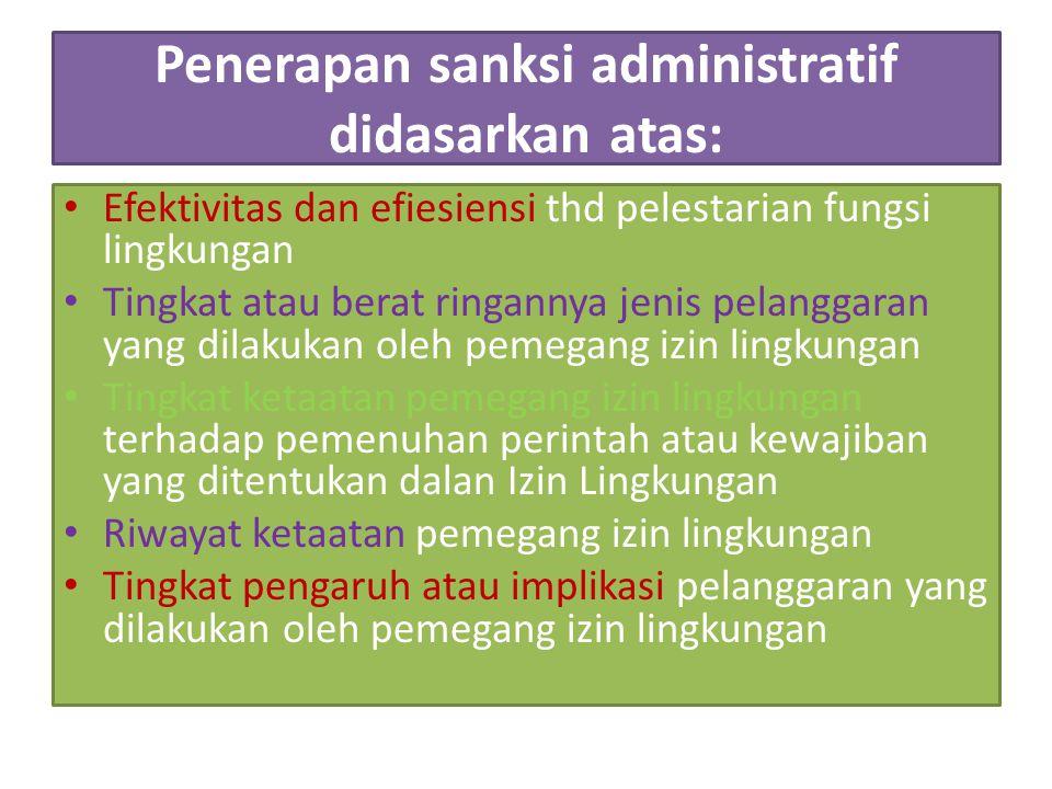 Penerapan sanksi administratif didasarkan atas: