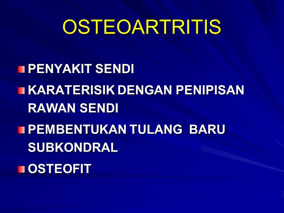 OSTEOARTRITIS PENYAKIT SENDI KARATERISIK DENGAN PENIPISAN RAWAN SENDI