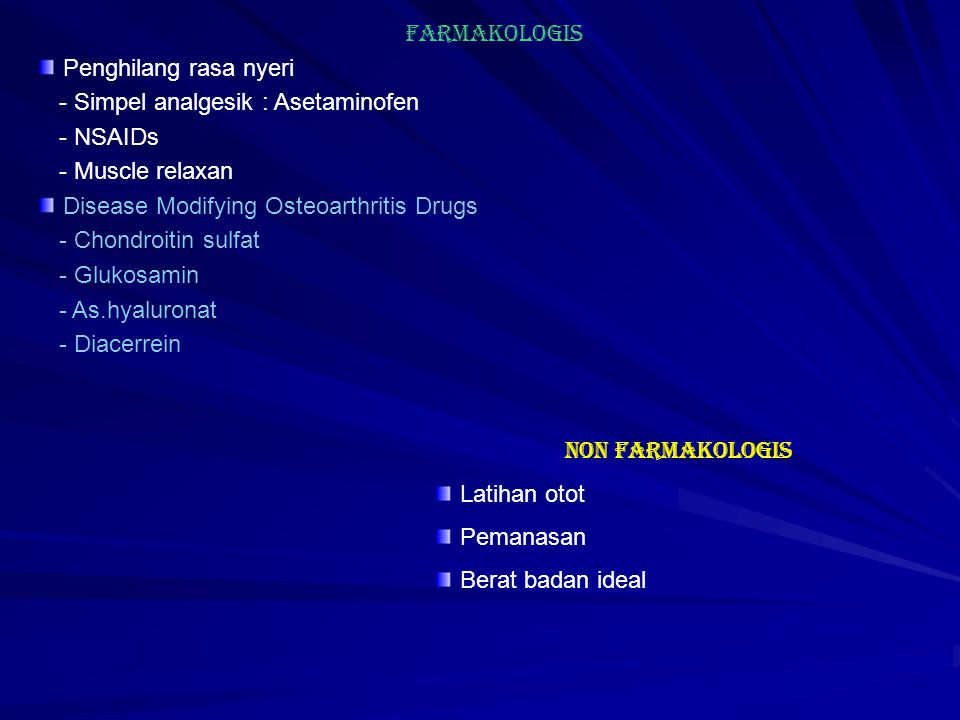 Farmakologis Penghilang rasa nyeri. - Simpel analgesik : Asetaminofen. - NSAIDs. - Muscle relaxan.
