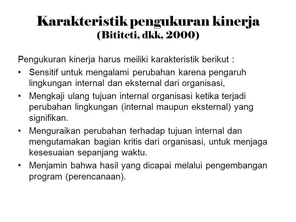 Karakteristik pengukuran kinerja (Bititcti, dkk, 2000)