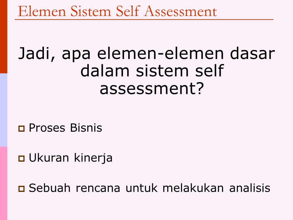 Elemen Sistem Self Assessment
