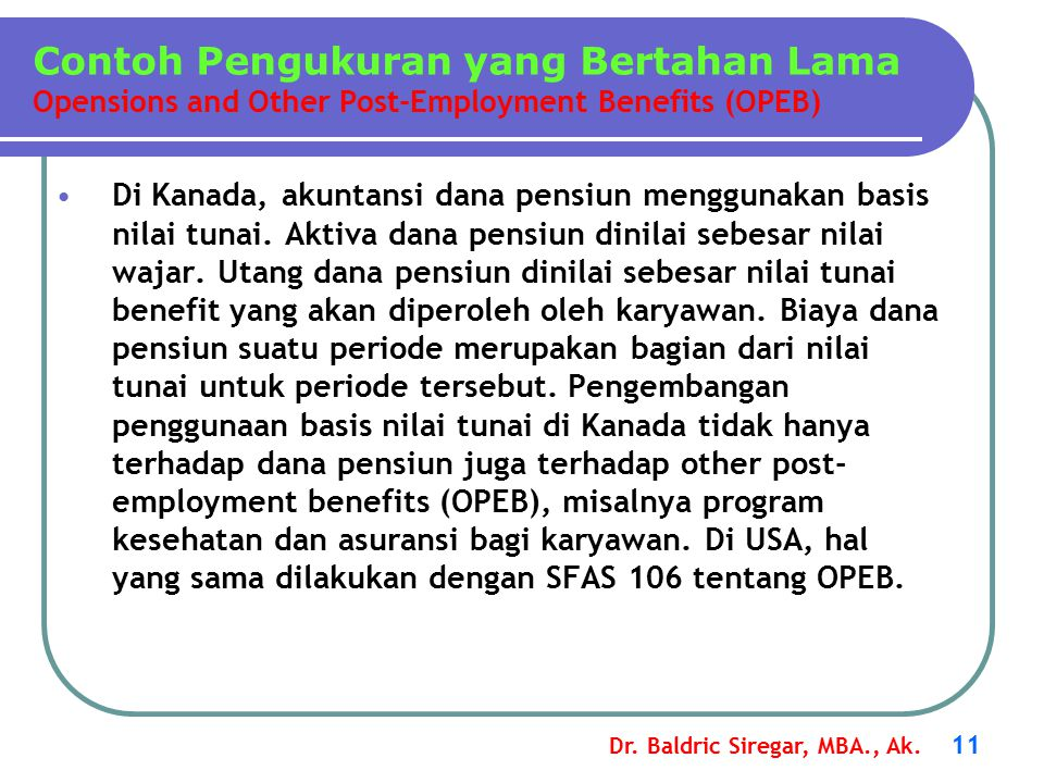 Contoh Pengukuran yang Bertahan Lama Opensions and Other Post-Employment Benefits (OPEB)