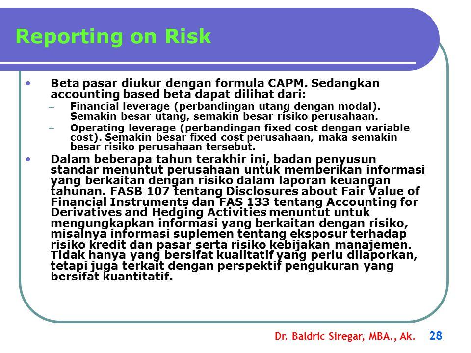 Reporting on Risk Beta pasar diukur dengan formula CAPM. Sedangkan accounting based beta dapat dilihat dari: