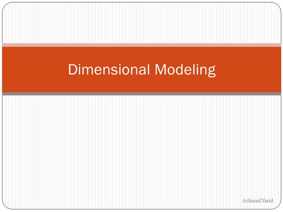 Dimensional Modeling Achmad Yasid