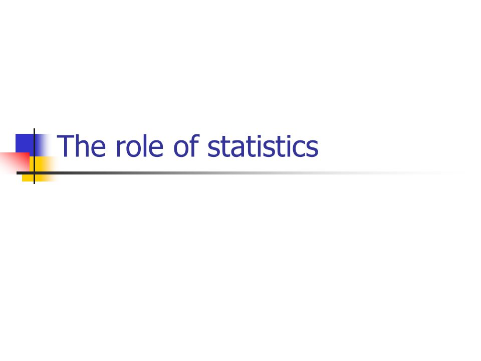 The role of statistics