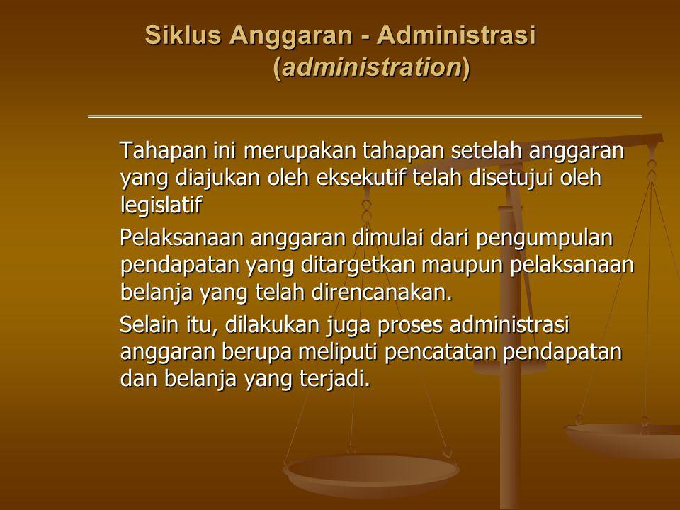 Siklus Anggaran - Administrasi (administration)