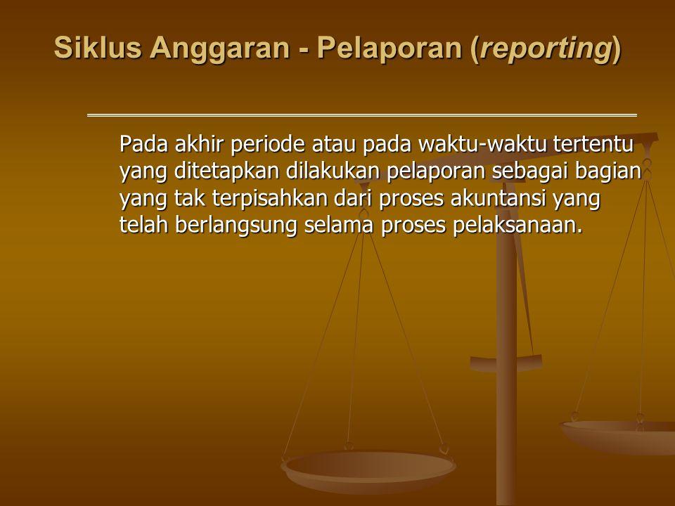 Siklus Anggaran - Pelaporan (reporting)