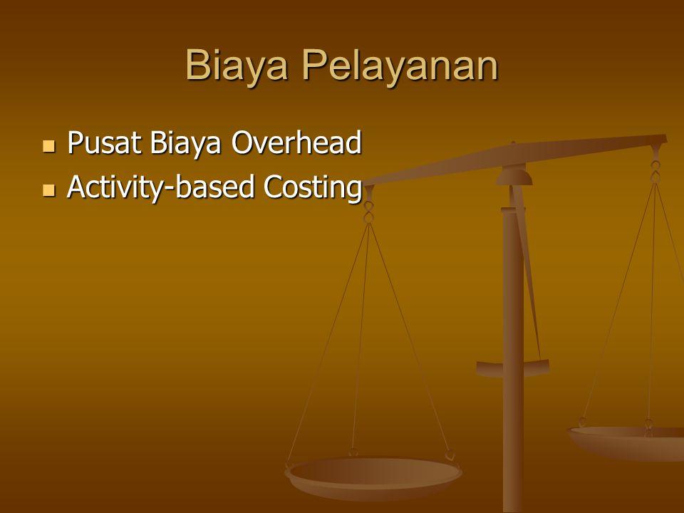 Biaya Pelayanan Pusat Biaya Overhead Activity-based Costing