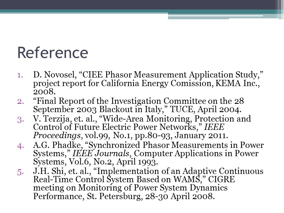 Reference D. Novosel, CIEE Phasor Measurement Application Study, project report for California Energy Comission, KEMA Inc., 2008.