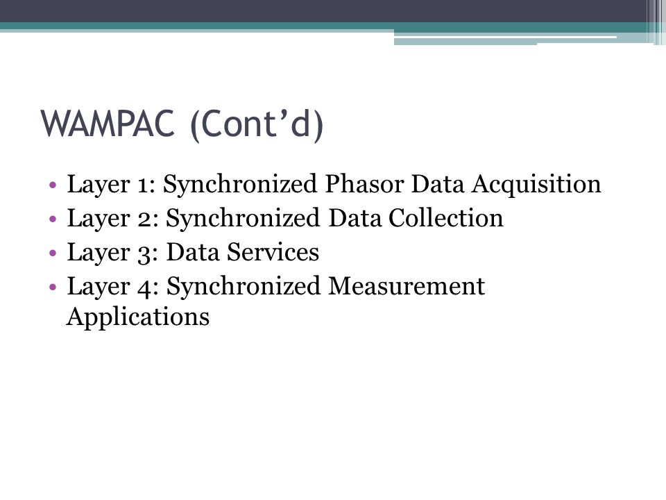 WAMPAC (Cont'd) Layer 1: Synchronized Phasor Data Acquisition