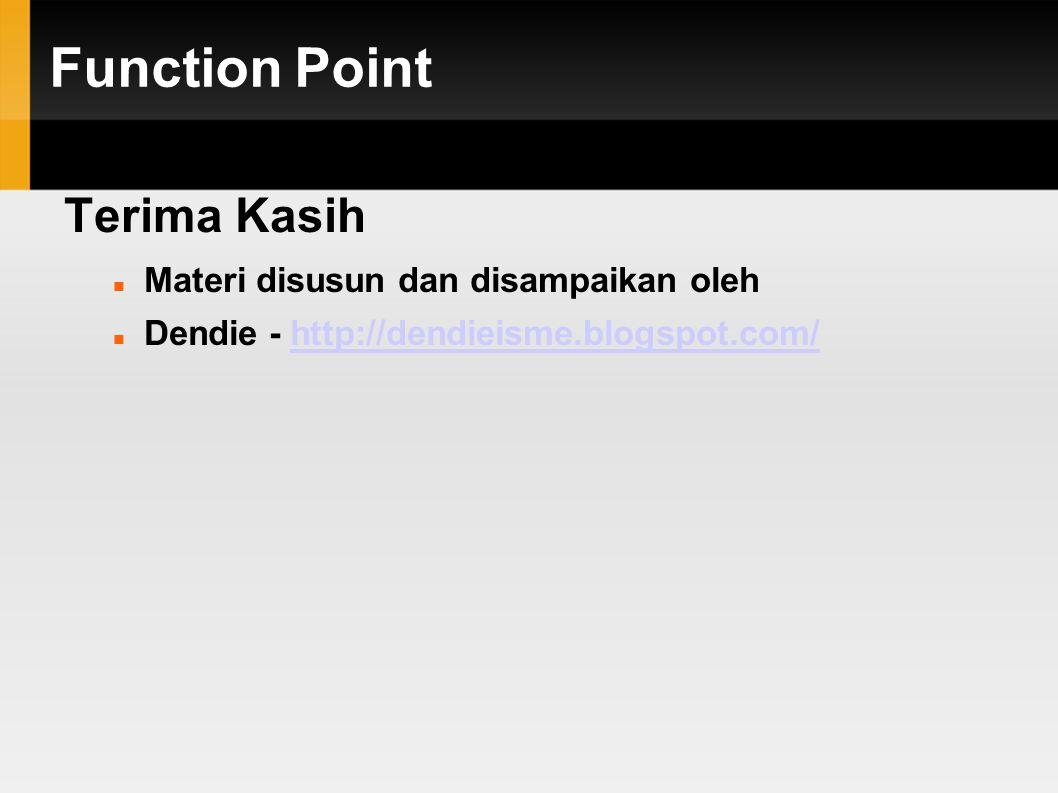 Function Point Terima Kasih Materi disusun dan disampaikan oleh