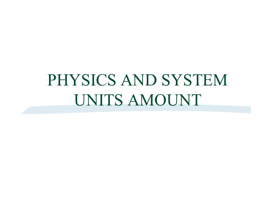 PHYSICS AND SYSTEM UNITS AMOUNT