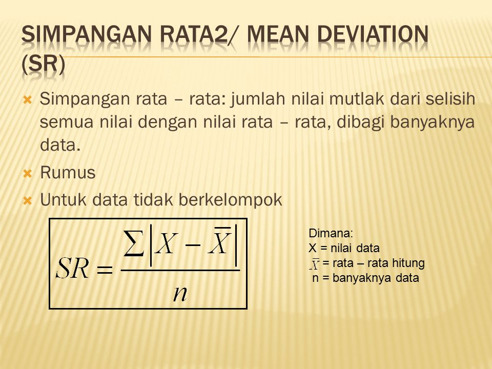 Simpangan Rata2/ Mean Deviation (SR)