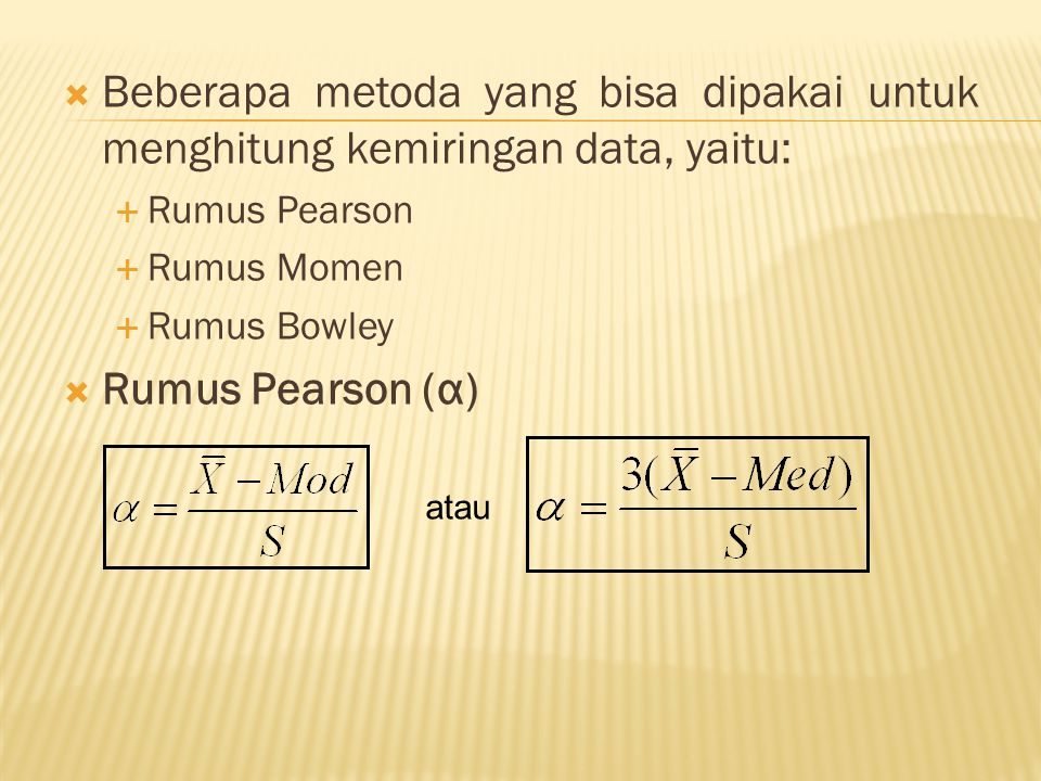 Beberapa metoda yang bisa dipakai untuk menghitung kemiringan data, yaitu: