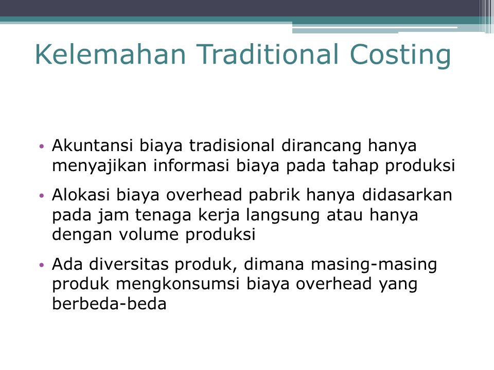 Kelemahan Traditional Costing