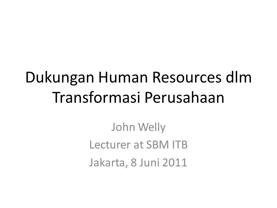 Dukungan Human Resources dlm Transformasi Perusahaan