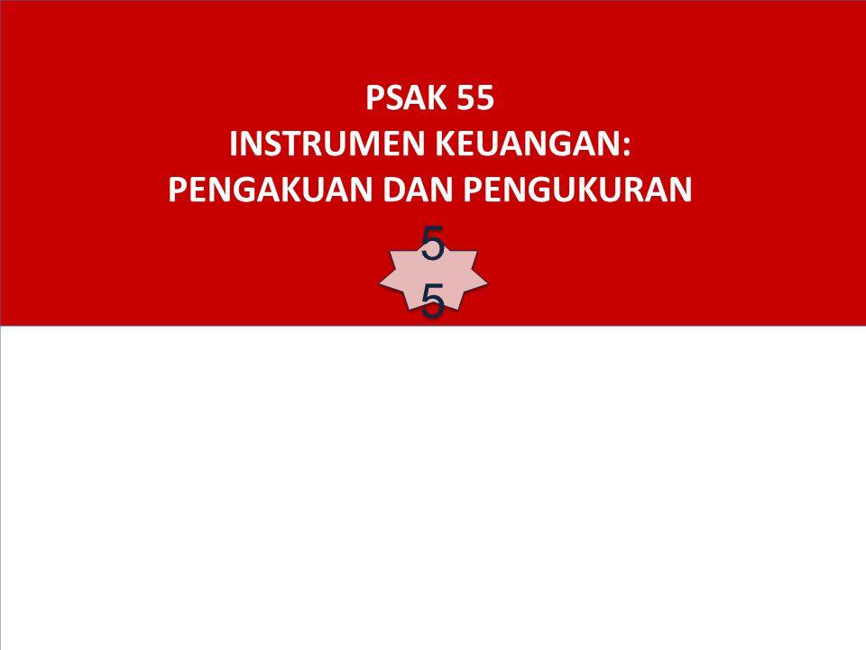 PSAK 55 INSTRUMEN KEUANGAN: PENGAKUAN DAN PENGUKURAN