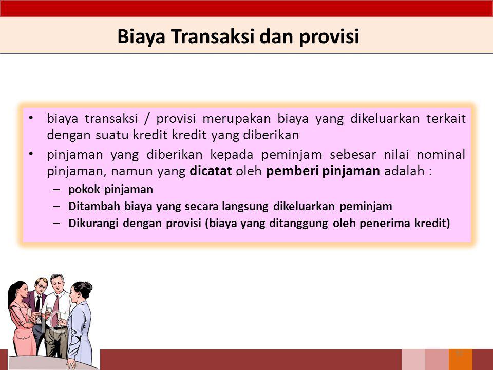 Biaya Transaksi dan provisi