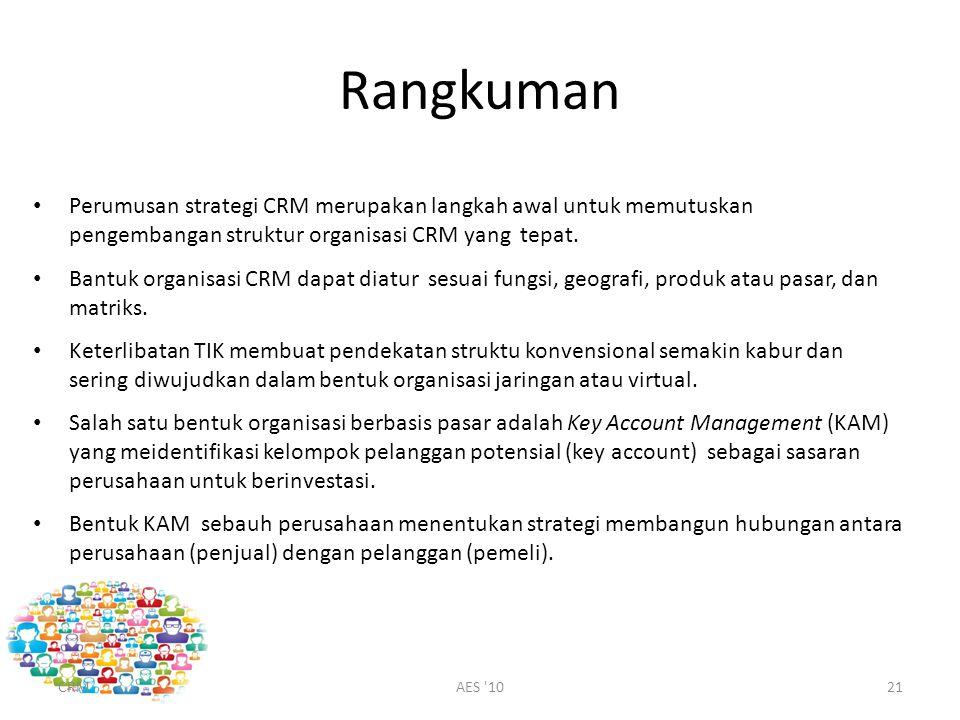Rangkuman Perumusan strategi CRM merupakan langkah awal untuk memutuskan pengembangan struktur organisasi CRM yang tepat.
