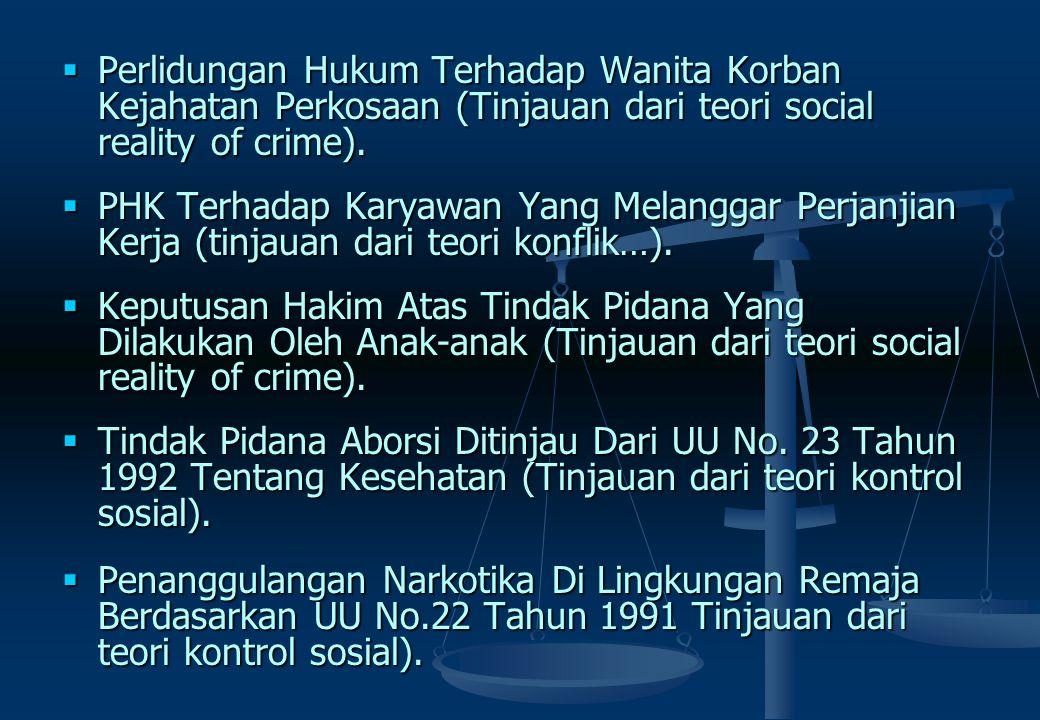 Perlidungan Hukum Terhadap Wanita Korban Kejahatan Perkosaan (Tinjauan dari teori social reality of crime).