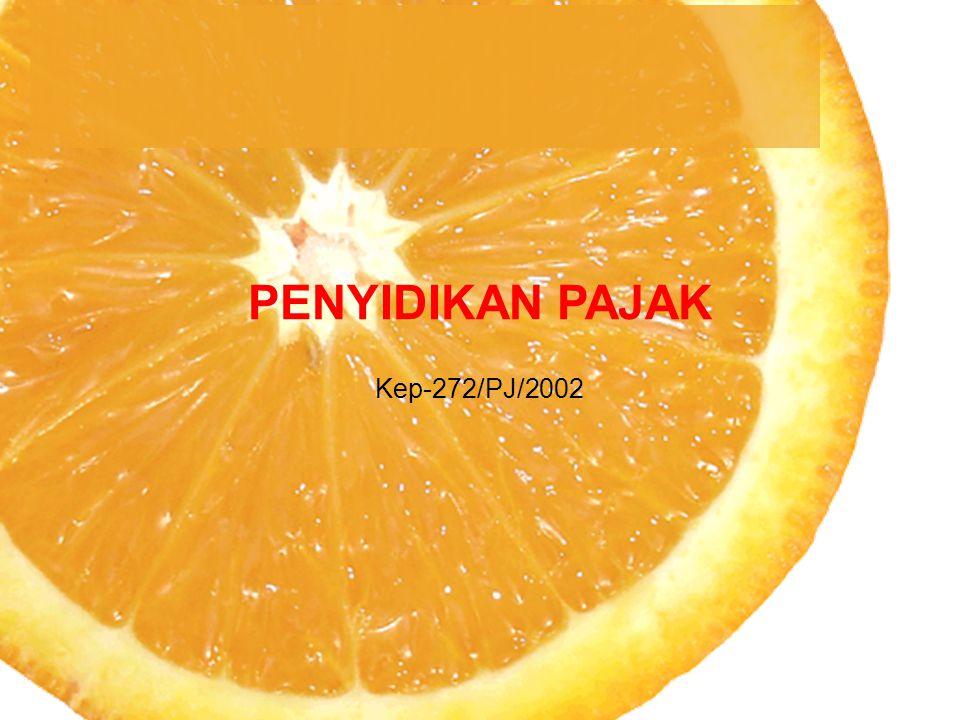 PENYIDIKAN PAJAK Kep-272/PJ/2002