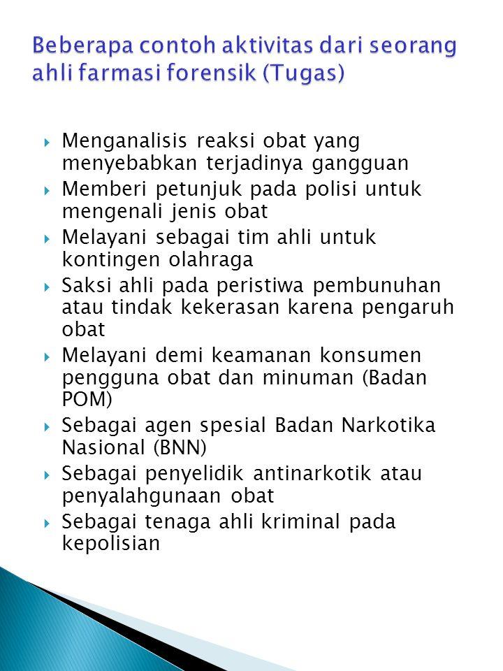 Beberapa contoh aktivitas dari seorang ahli farmasi forensik (Tugas)