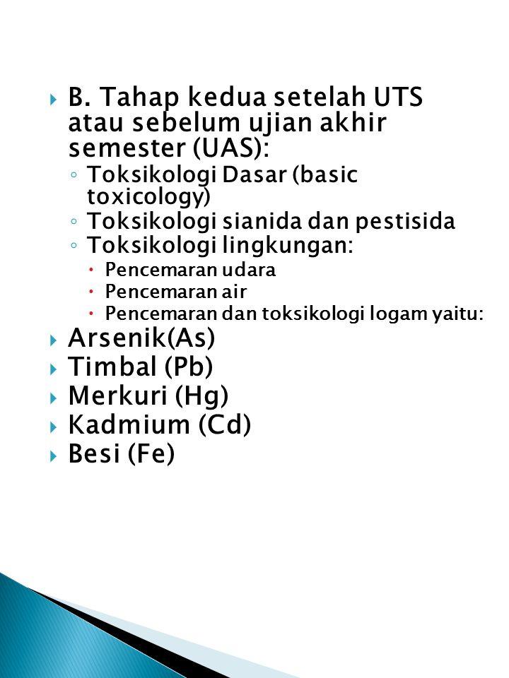 B. Tahap kedua setelah UTS atau sebelum ujian akhir semester (UAS):