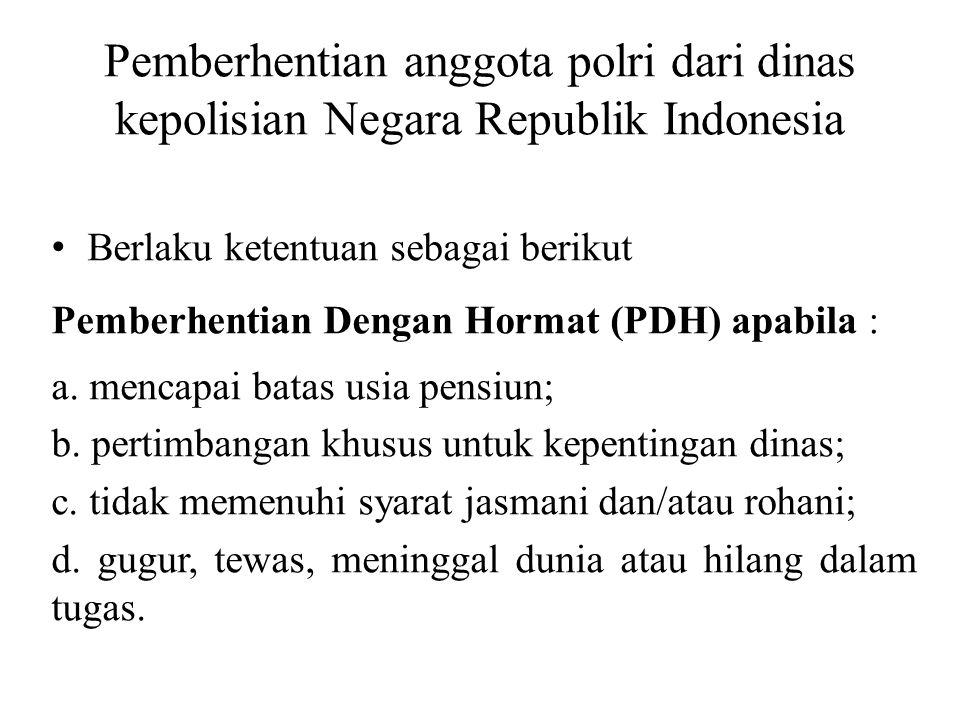 Pemberhentian anggota polri dari dinas kepolisian Negara Republik Indonesia