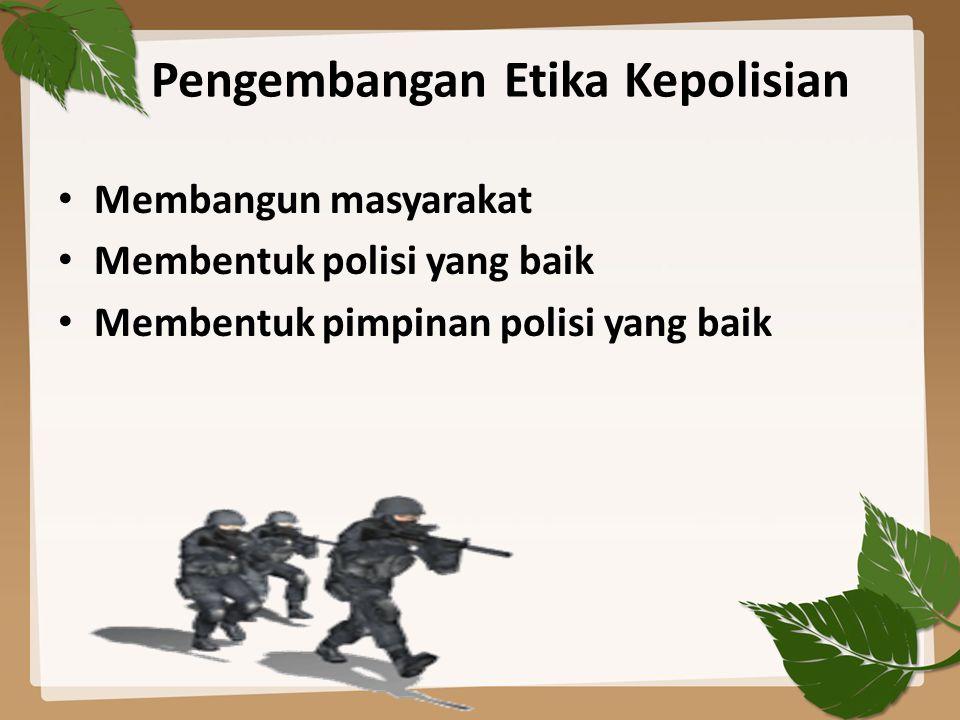 Pengembangan Etika Kepolisian