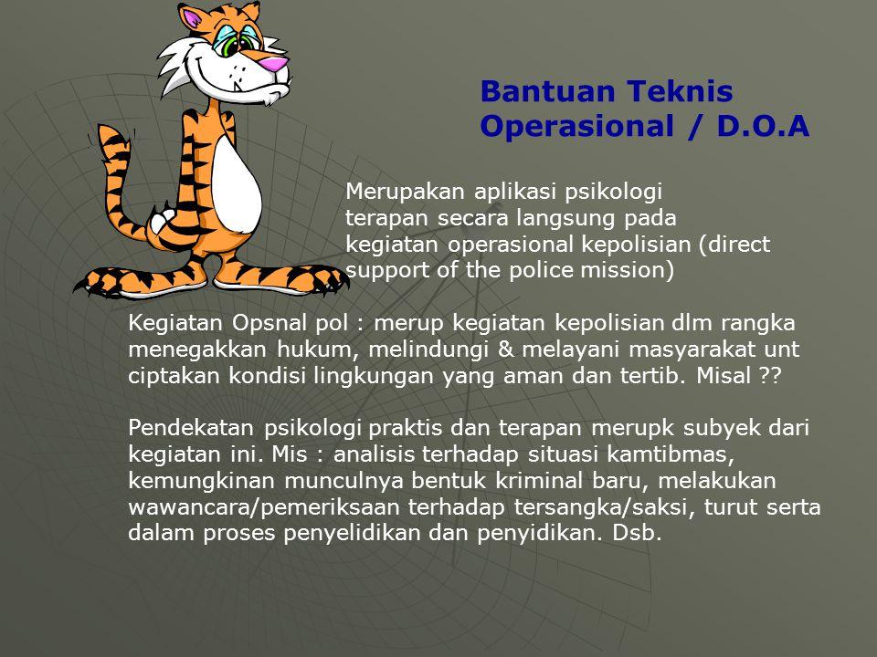 Bantuan Teknis Operasional / D.O.A Merupakan aplikasi psikologi