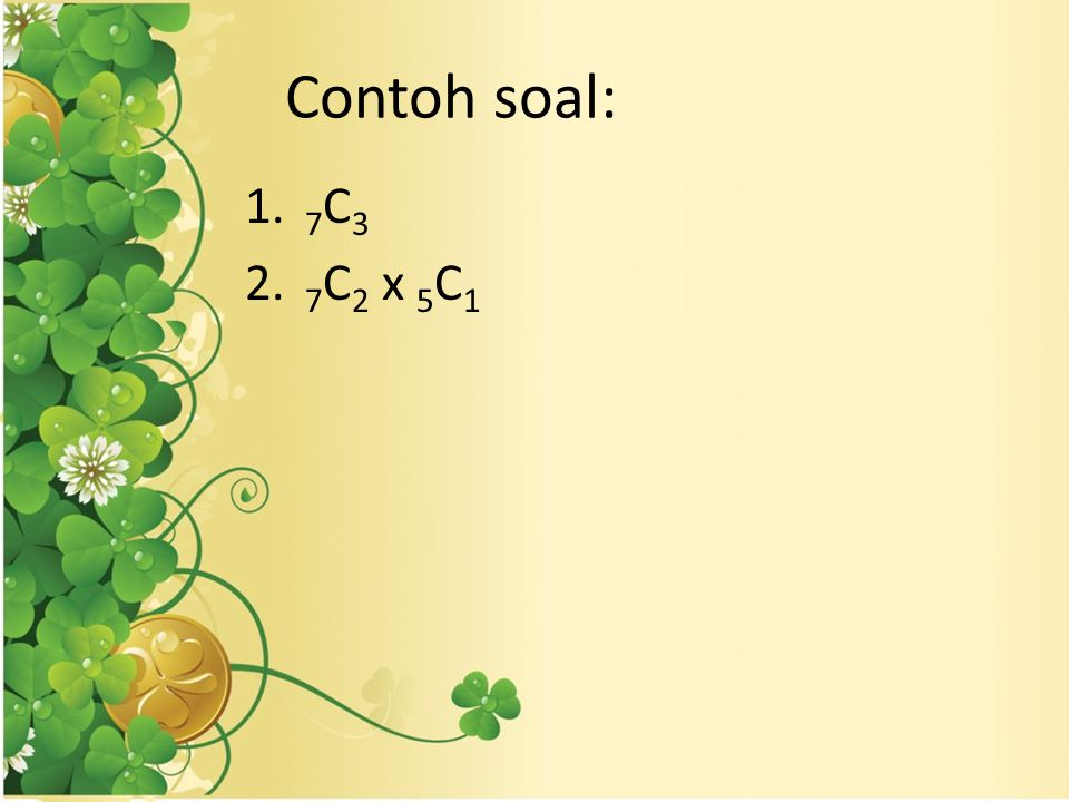 Contoh soal: 7C3 7C2 x 5C1