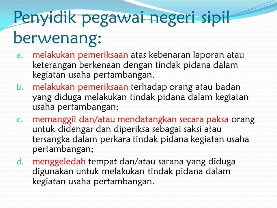 Penyidik pegawai negeri sipil berwenang: