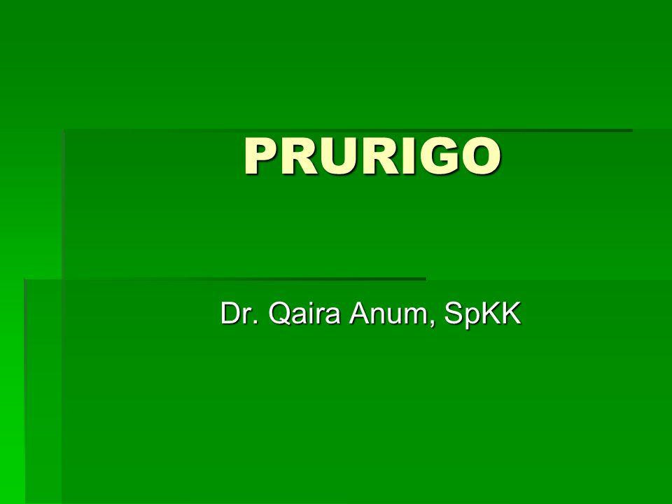 PRURIGO Dr. Qaira Anum, SpKK