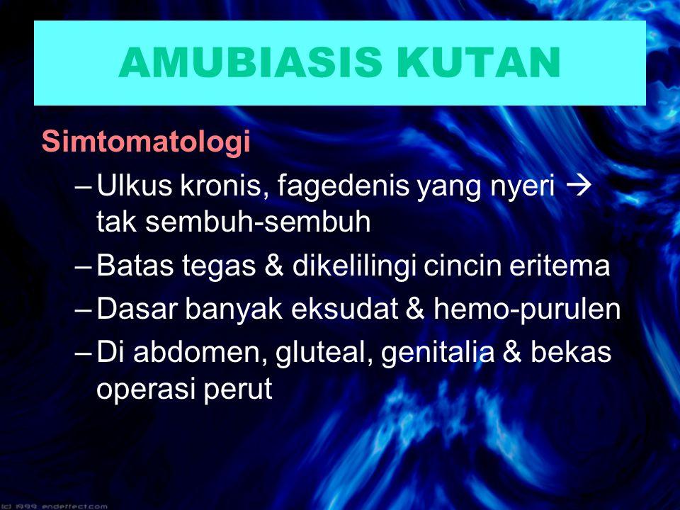 AMUBIASIS KUTAN Simtomatologi