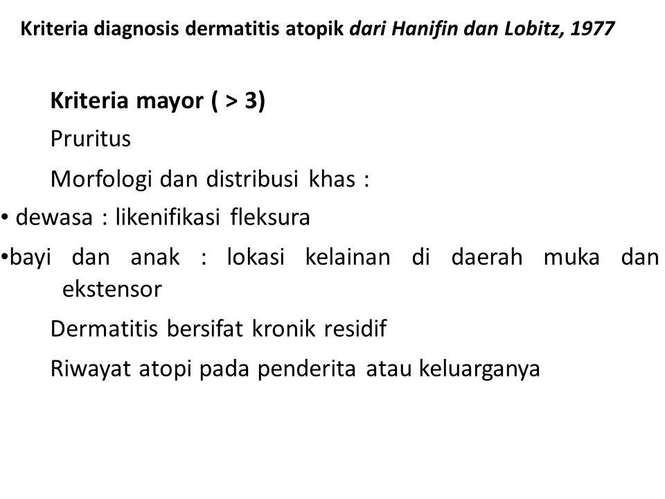 Morfologi dan distribusi khas : • dewasa : likenifikasi fleksura