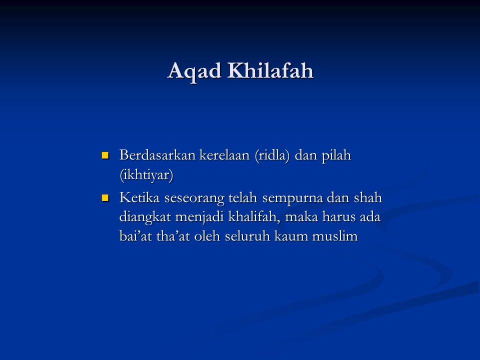 Aqad Khilafah Berdasarkan kerelaan (ridla) dan pilah (ikhtiyar)