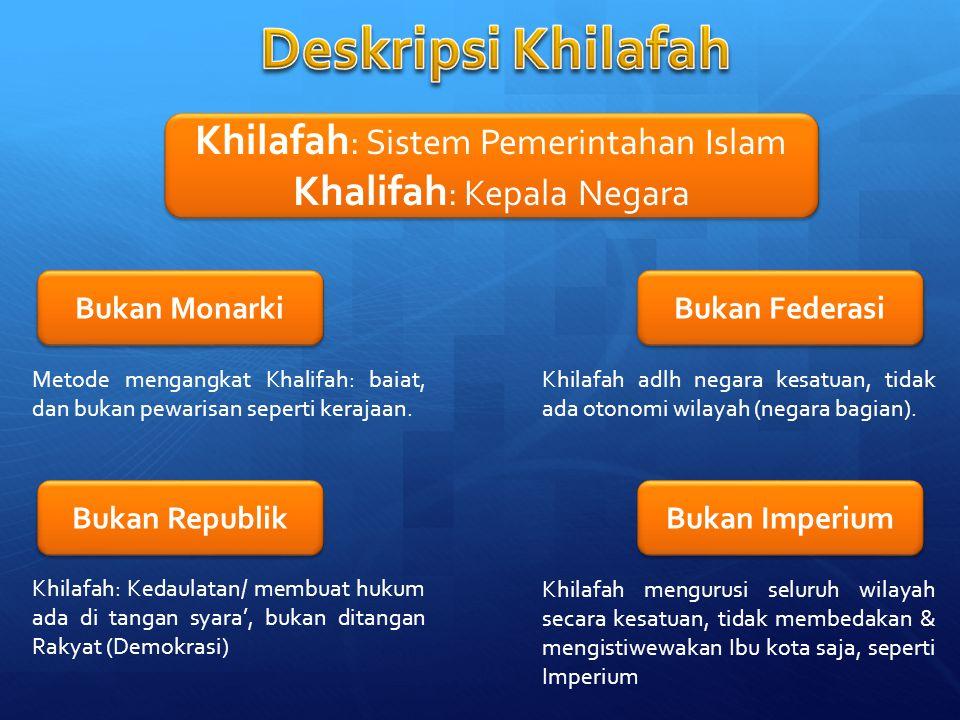 Deskripsi Khilafah Khilafah: Sistem Pemerintahan Islam
