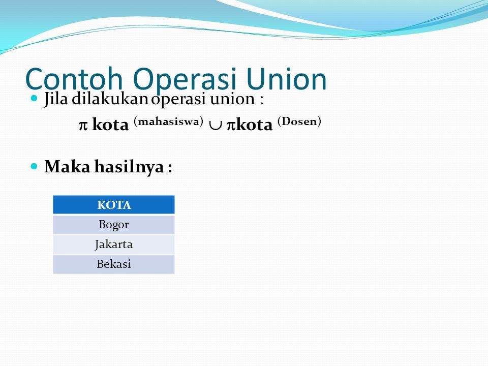 Contoh Operasi Union Jila dilakukan operasi union :