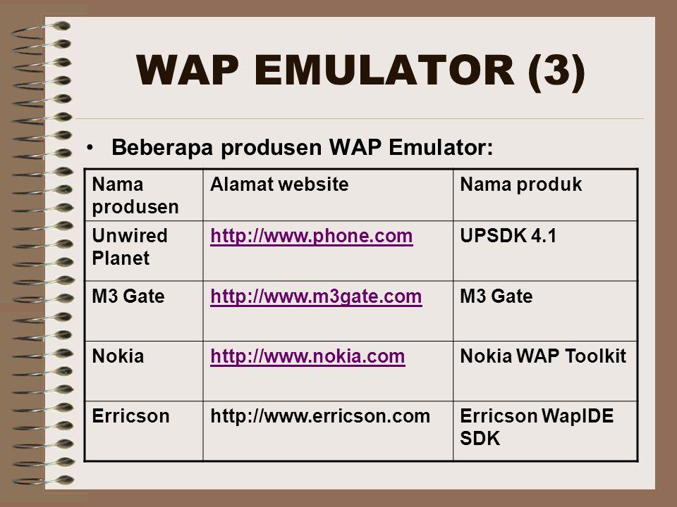 WAP EMULATOR (3) Beberapa produsen WAP Emulator: Nama produsen