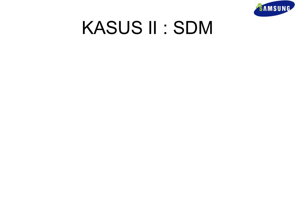 KASUS II : SDM