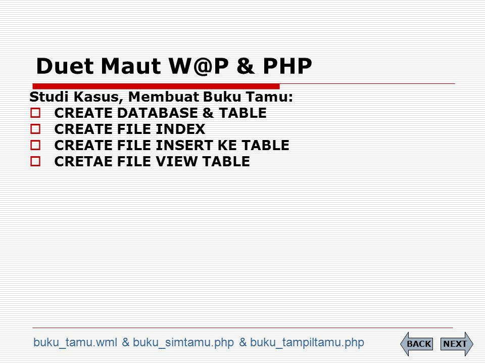 Duet Maut W@P & PHP Studi Kasus, Membuat Buku Tamu: