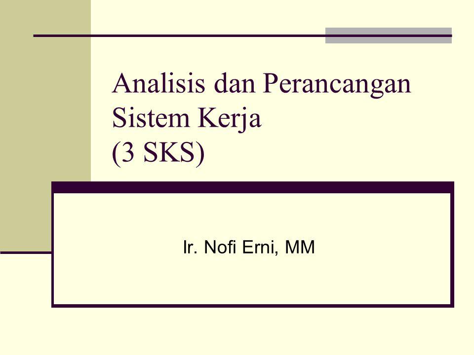 Analisis dan Perancangan Sistem Kerja (3 SKS)