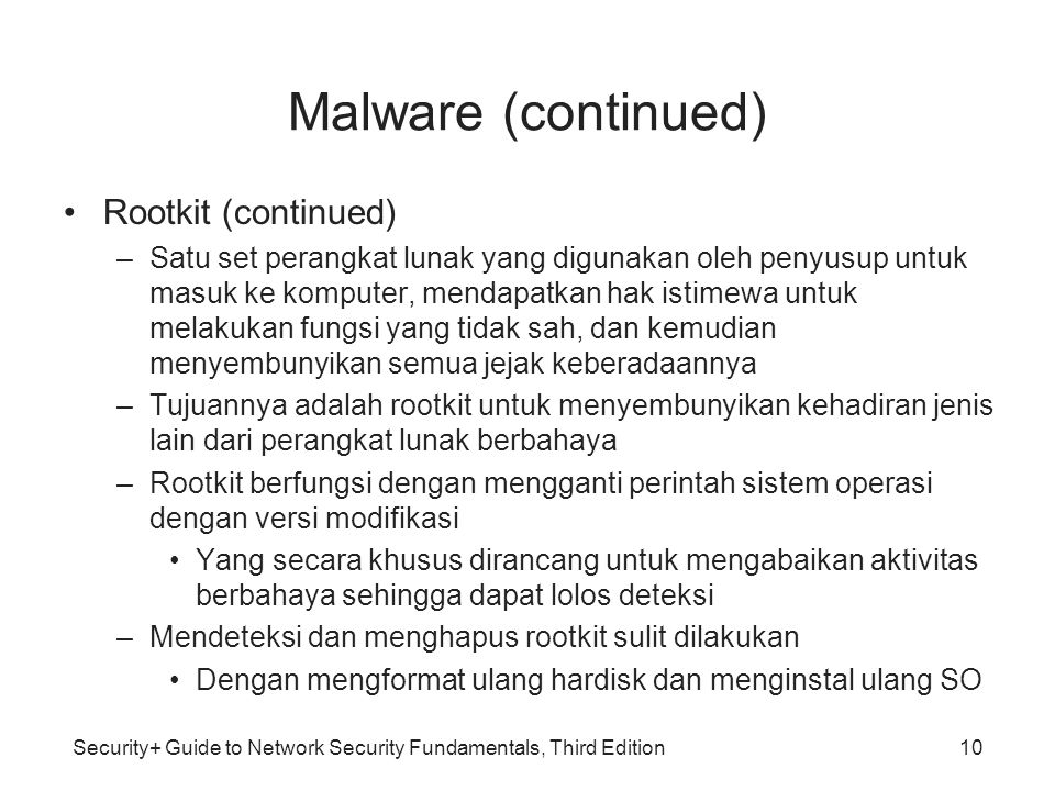 Malware (continued) Rootkit (continued)