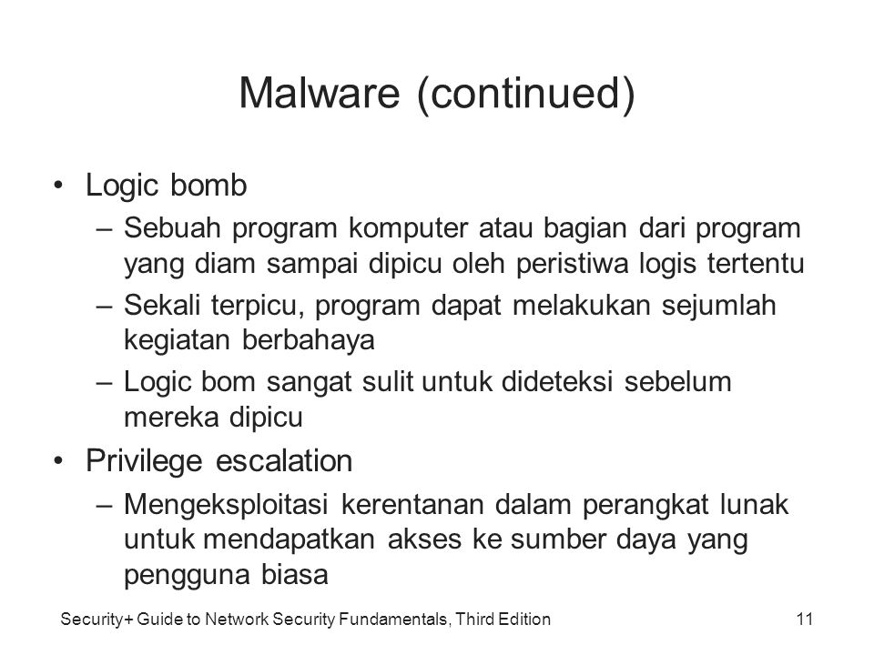 Malware (continued) Logic bomb Privilege escalation